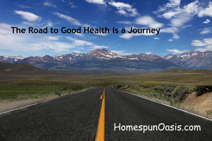The Road to Good Health is a Journey | HomespunOasis.com