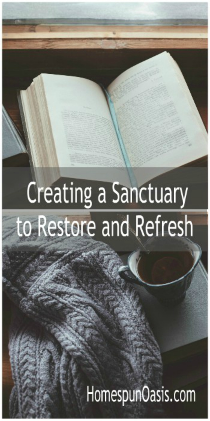 Creating a Sanctuary to Restore and Refresh | How do you combat relentless intrusion into your life?  We believe the best way to combat stress is by finding or creating a Sanctuary. | HomespunOasis.com