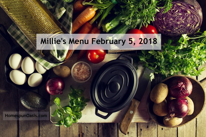 Millie's Menu February 5, 2018 | HomespunOasis.com